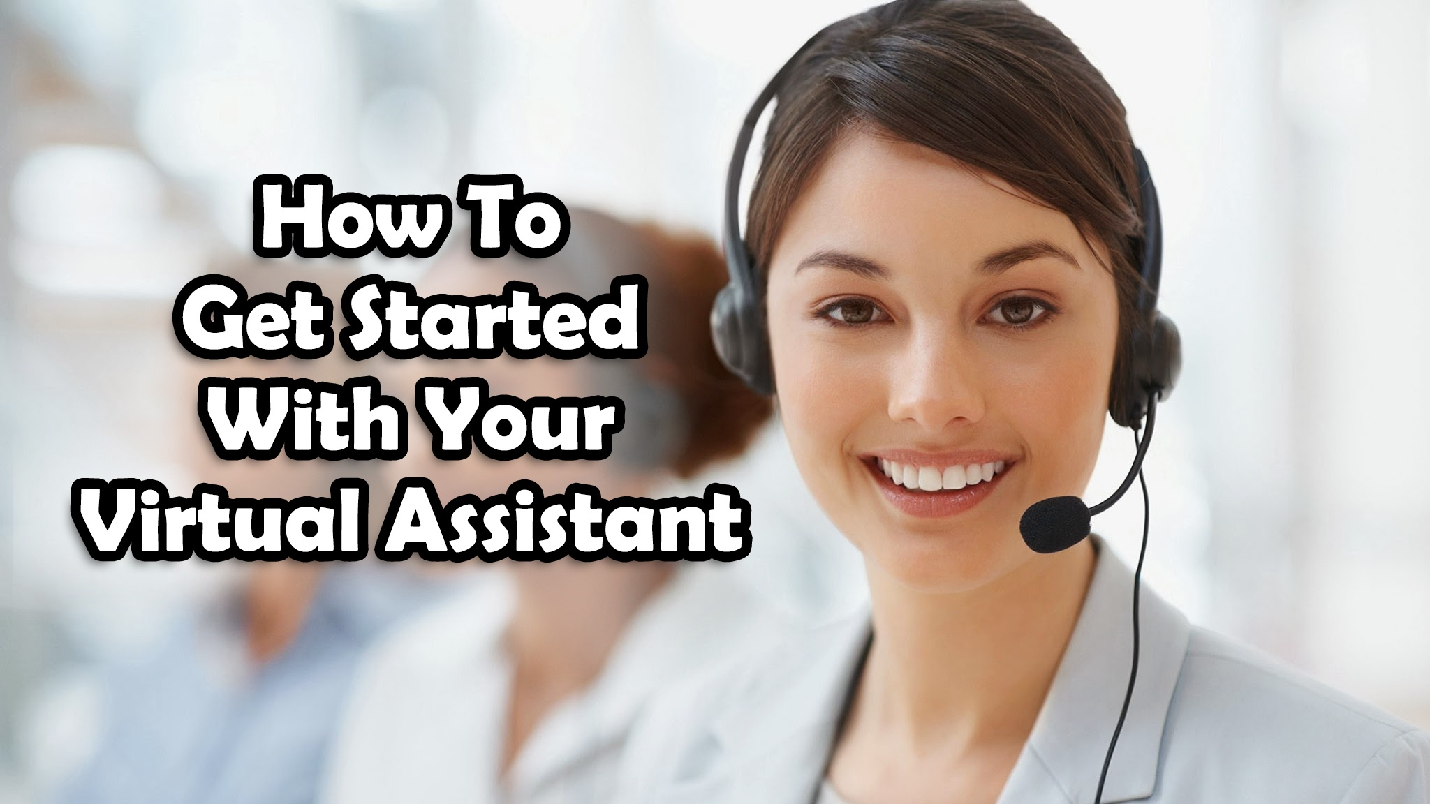 How To Get Started With Your Virtual Assistant