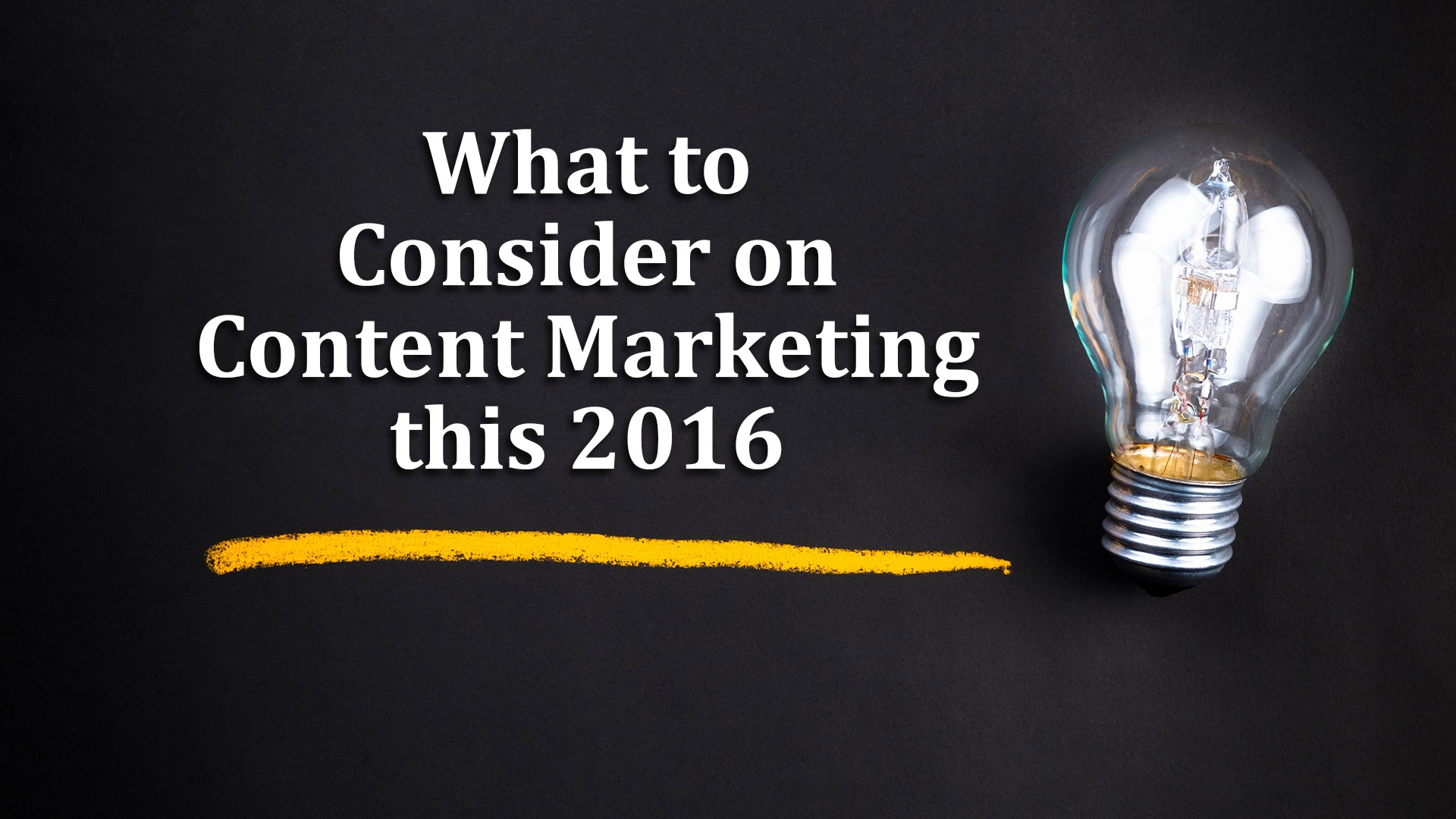 What to Consider on Content Marketing this 2016