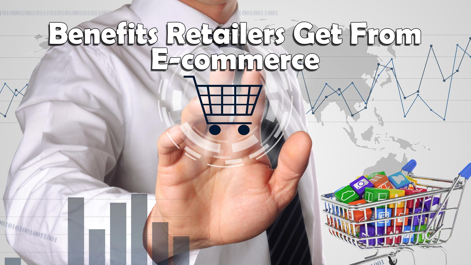 Benefits Retailers Get From E-commerce