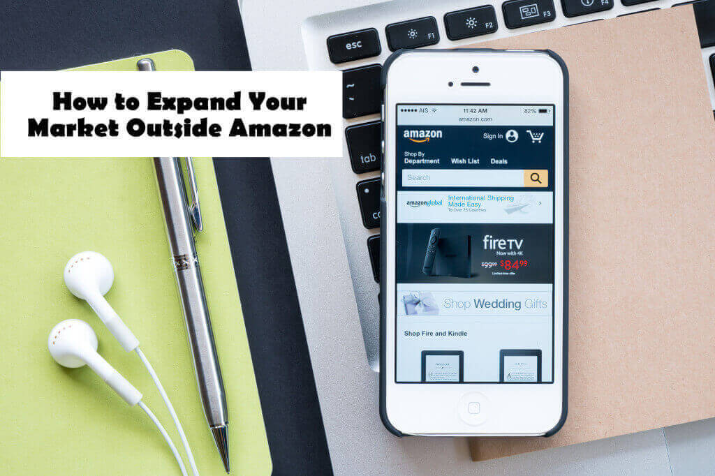 How to Expand Your Market Outside Amazon