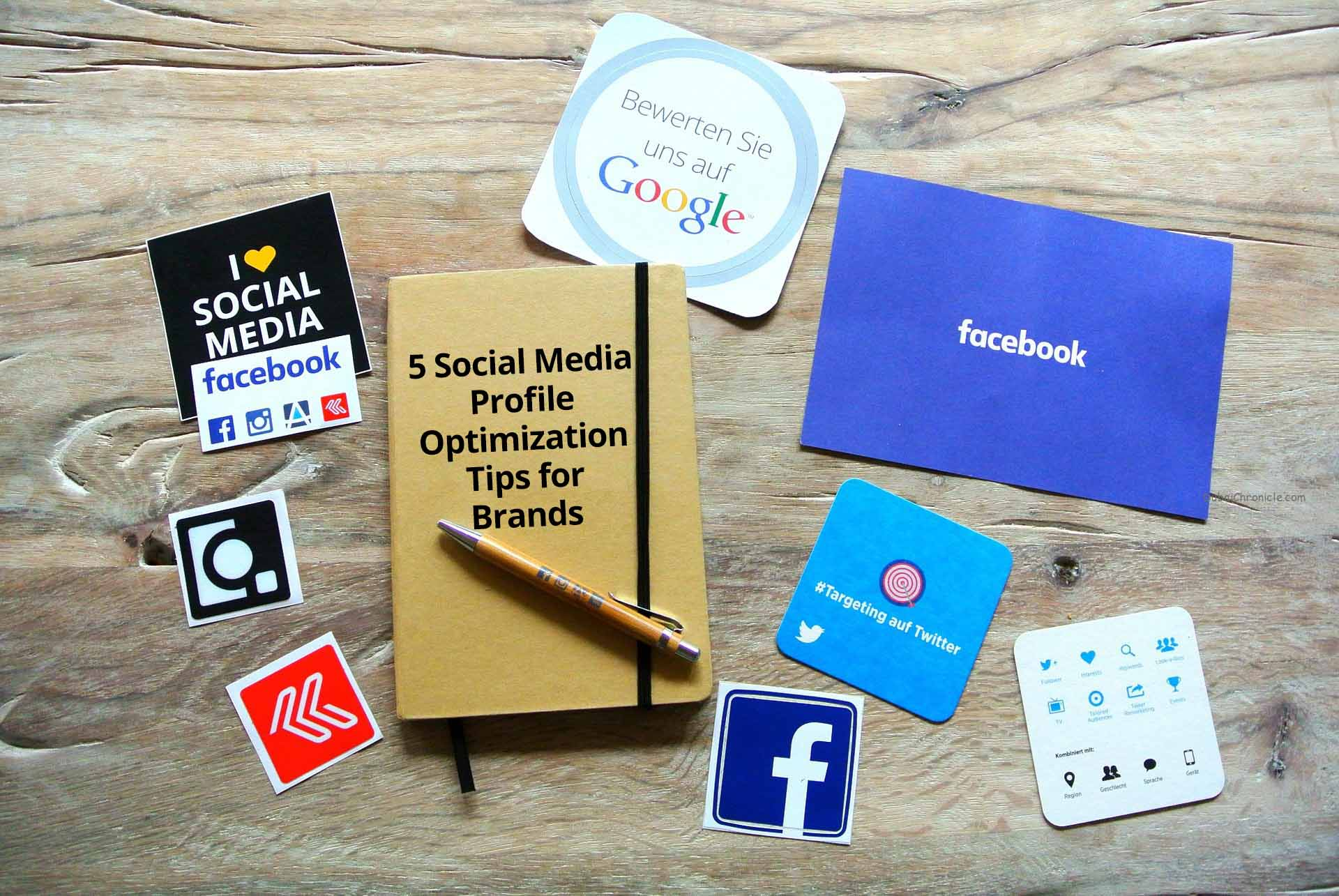 5 Social Media Profile Optimization Tips for Brands