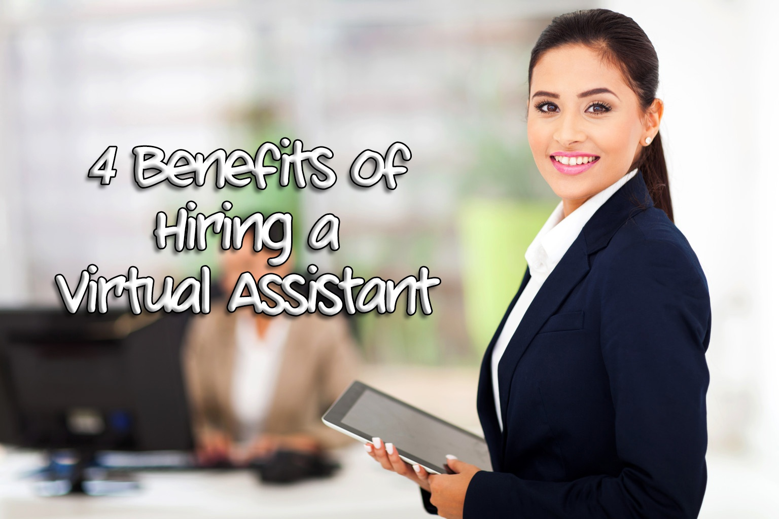 4 Benefits of Hiring a Virtual Assistant