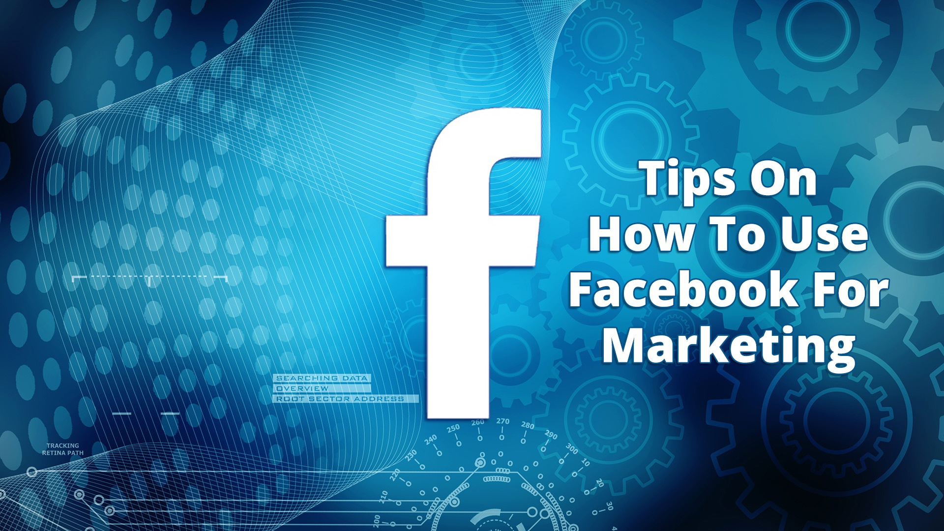 Tips On How To Use Facebook For Marketing