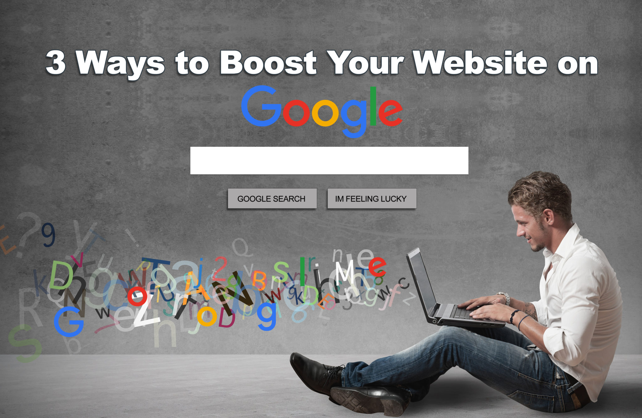 3 Ways to Boost Your Website on Google