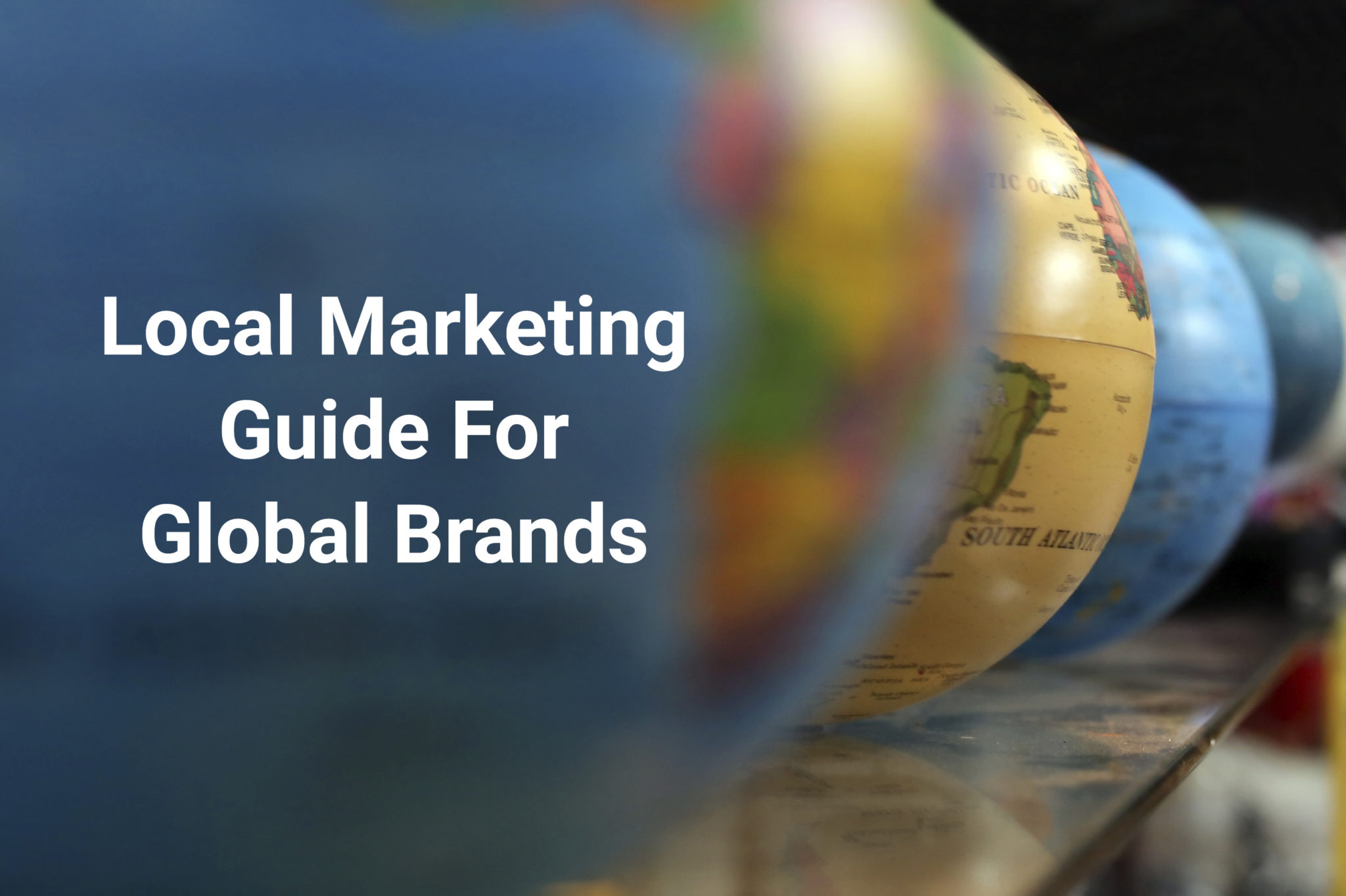Local Marketing Guide For Global Brands