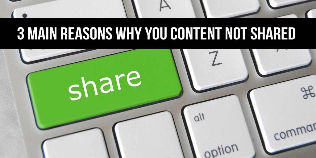3 Main Reasons Why Your Content Is Not Shared