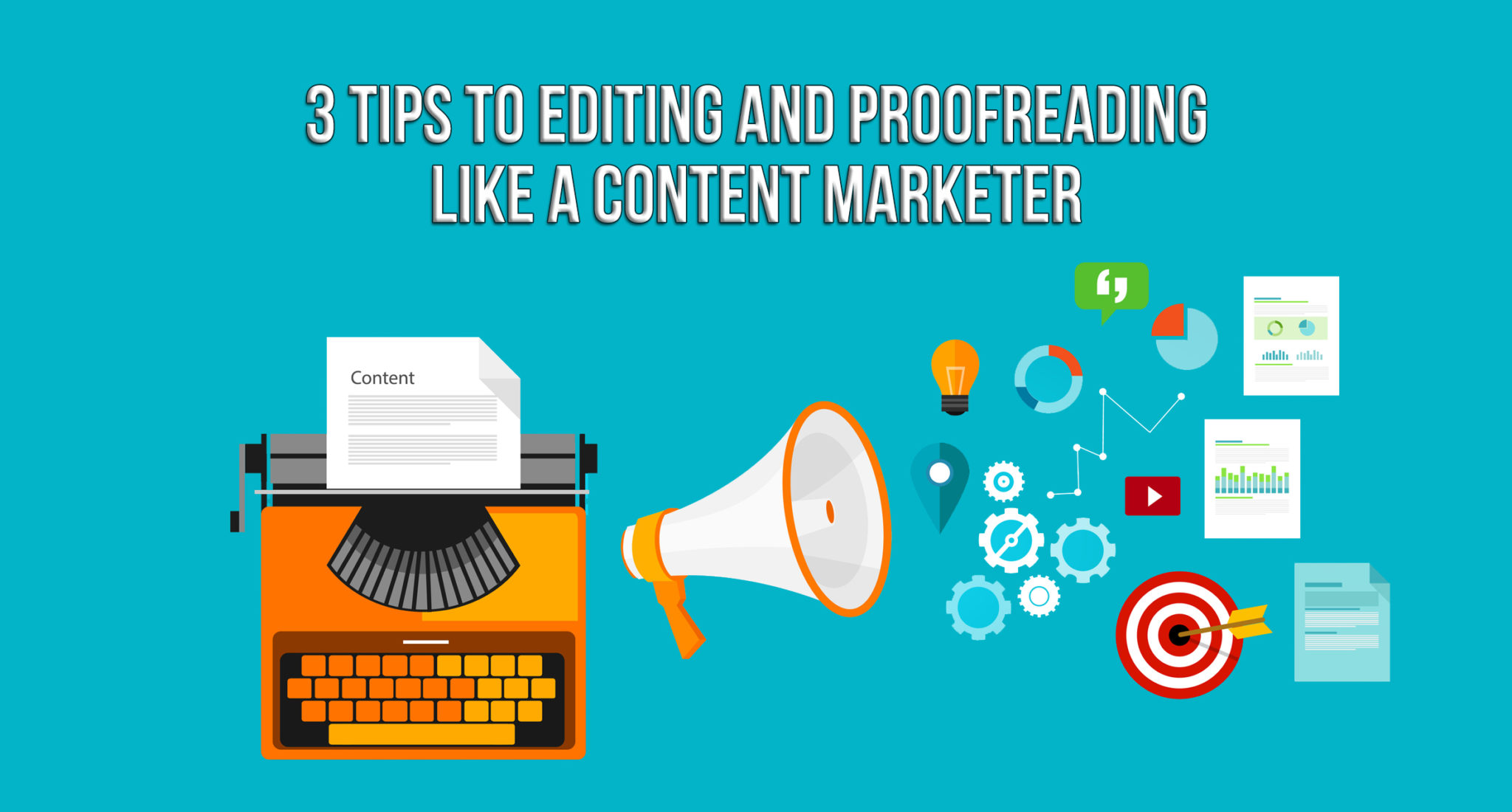3 Tips to Editing and Proofreading Like a Content Marketer