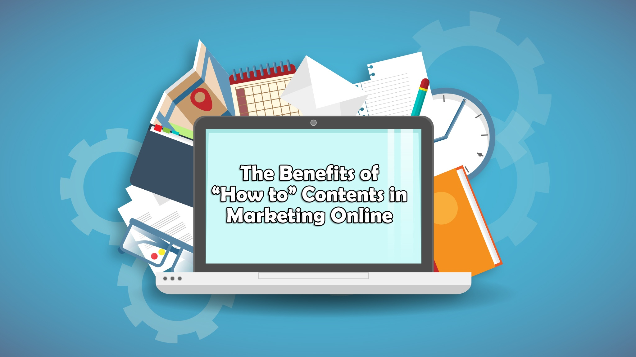 "The Benefits of ""How to"" Contents in Marketing Online"