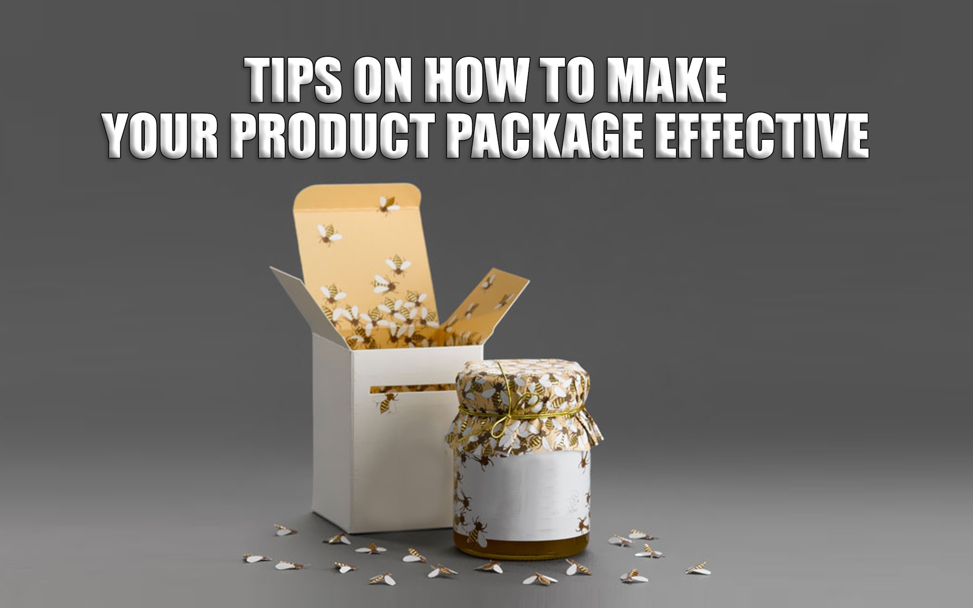 Tips on How to Make Your Product Package Effective