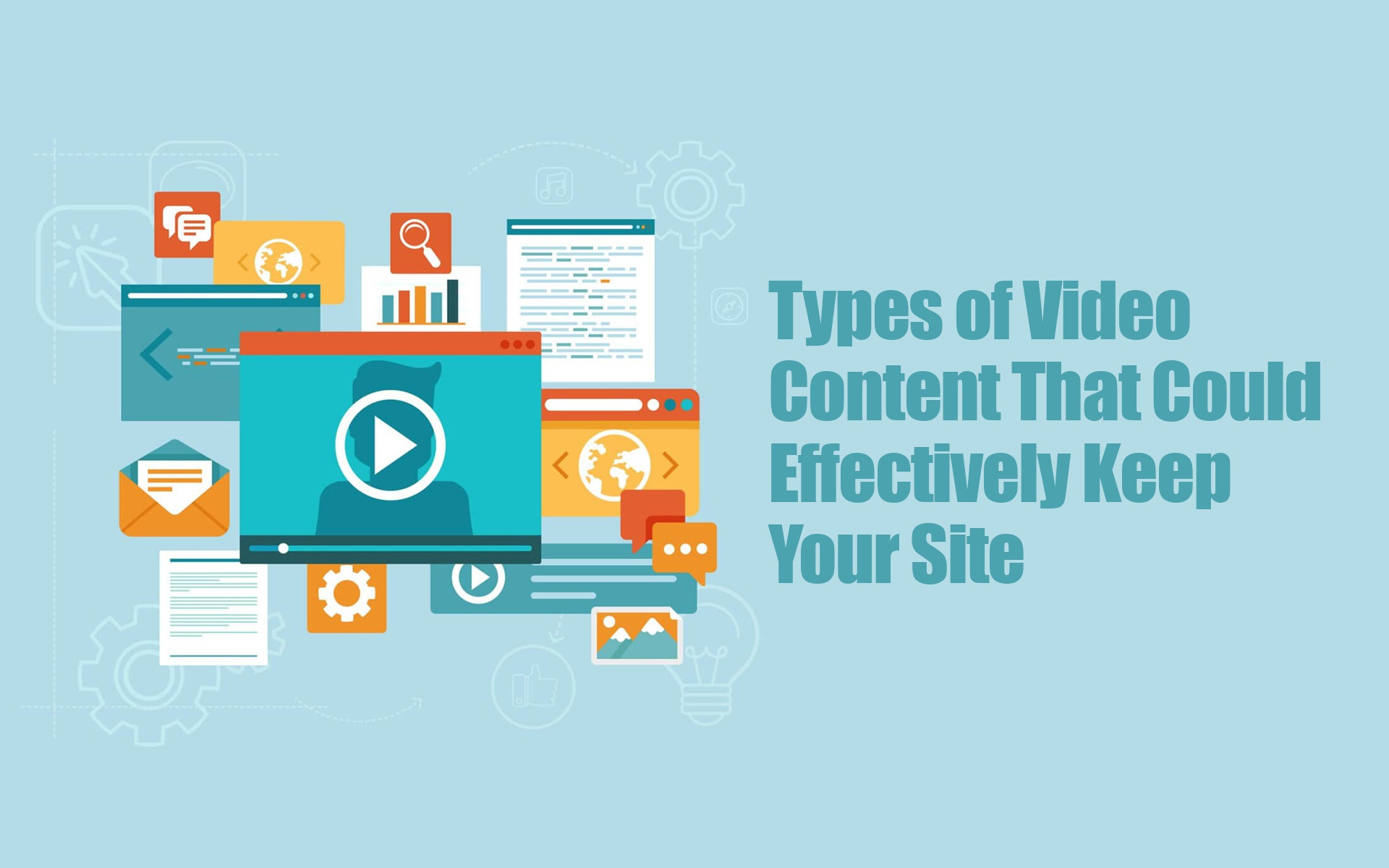 Types of Video Content That Could Effectively Keep Your Site