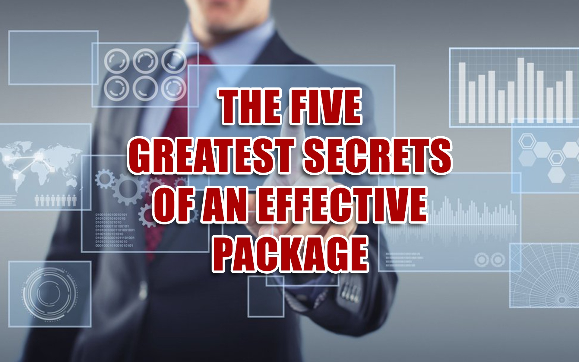 The Five Greatest Secrets of an Effective Package
