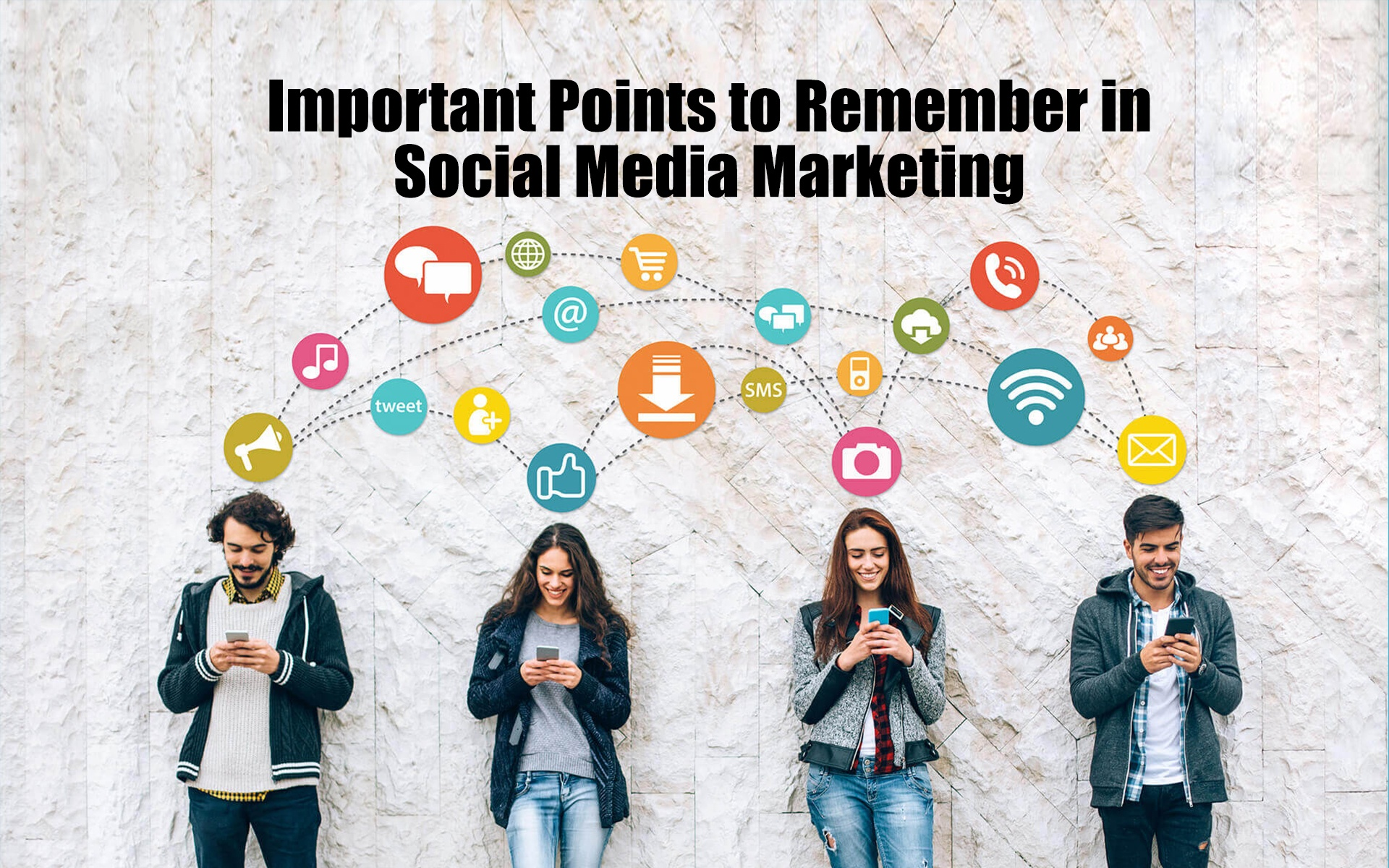 Important Points to Remember in Social Media Marketing