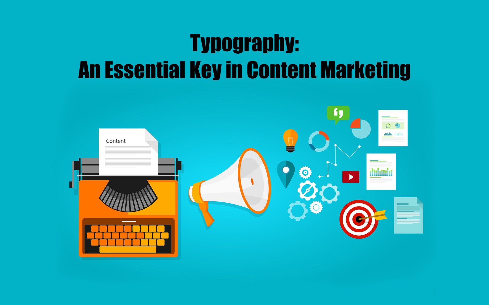 Typography: An Essential Key in Content Marketing