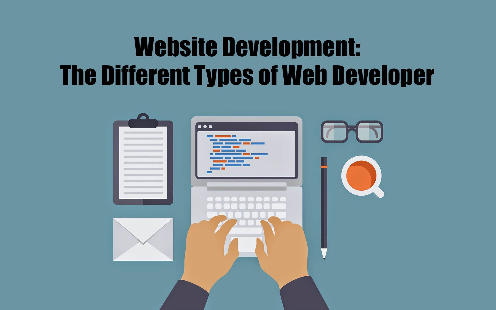 Website Development: The Different Types of Web Developer