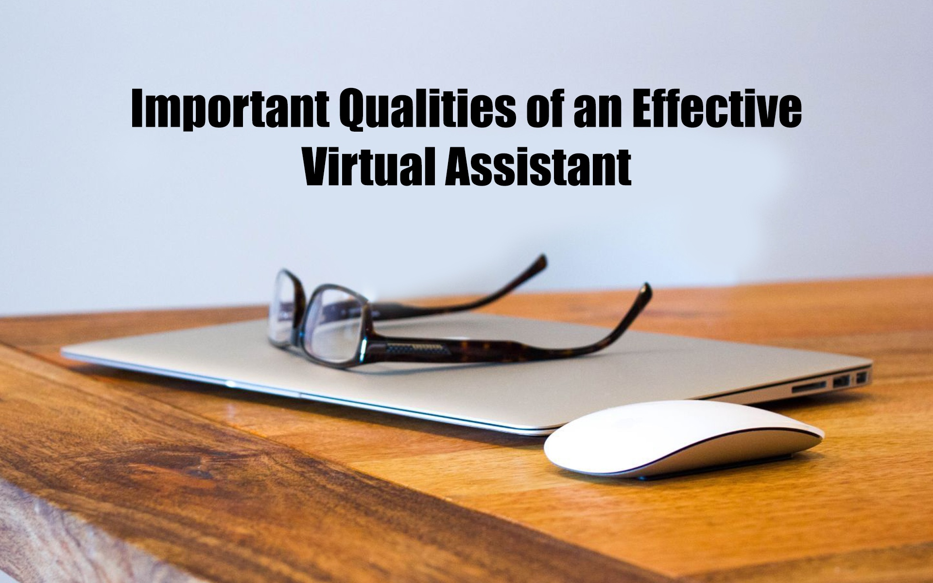 Important Qualities of an Effective Virtual Assistant