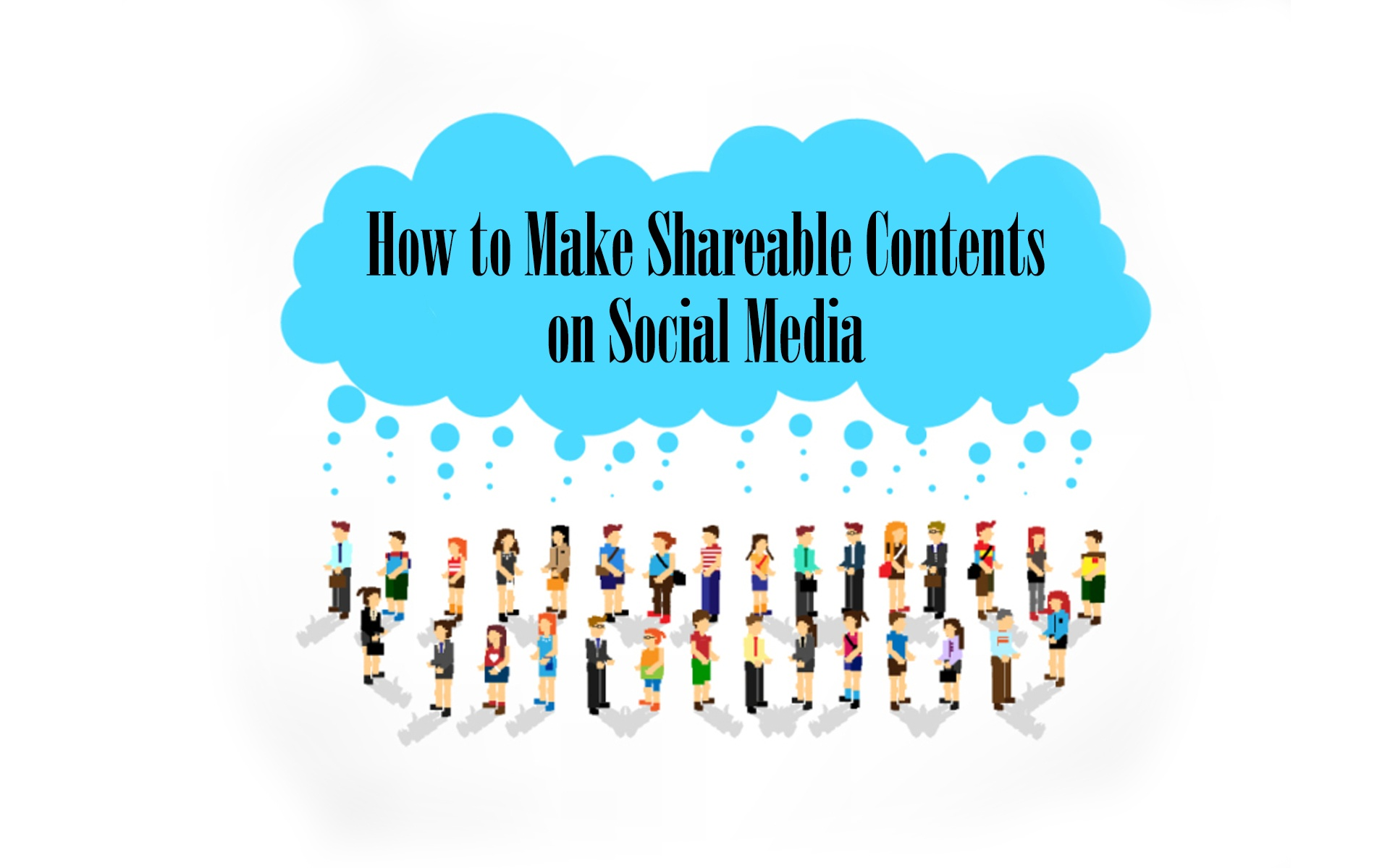 How to Make Shareable Contents on Social Media