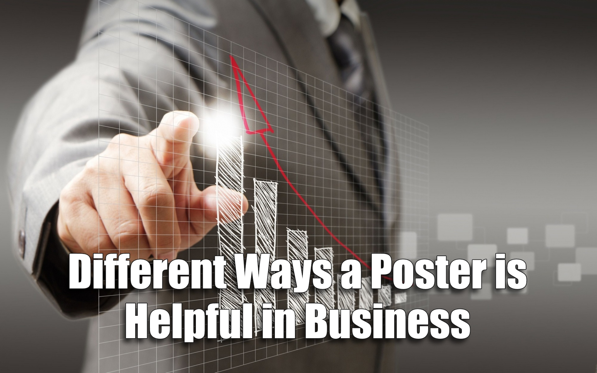 Different Ways a Poster is Helpful in Business