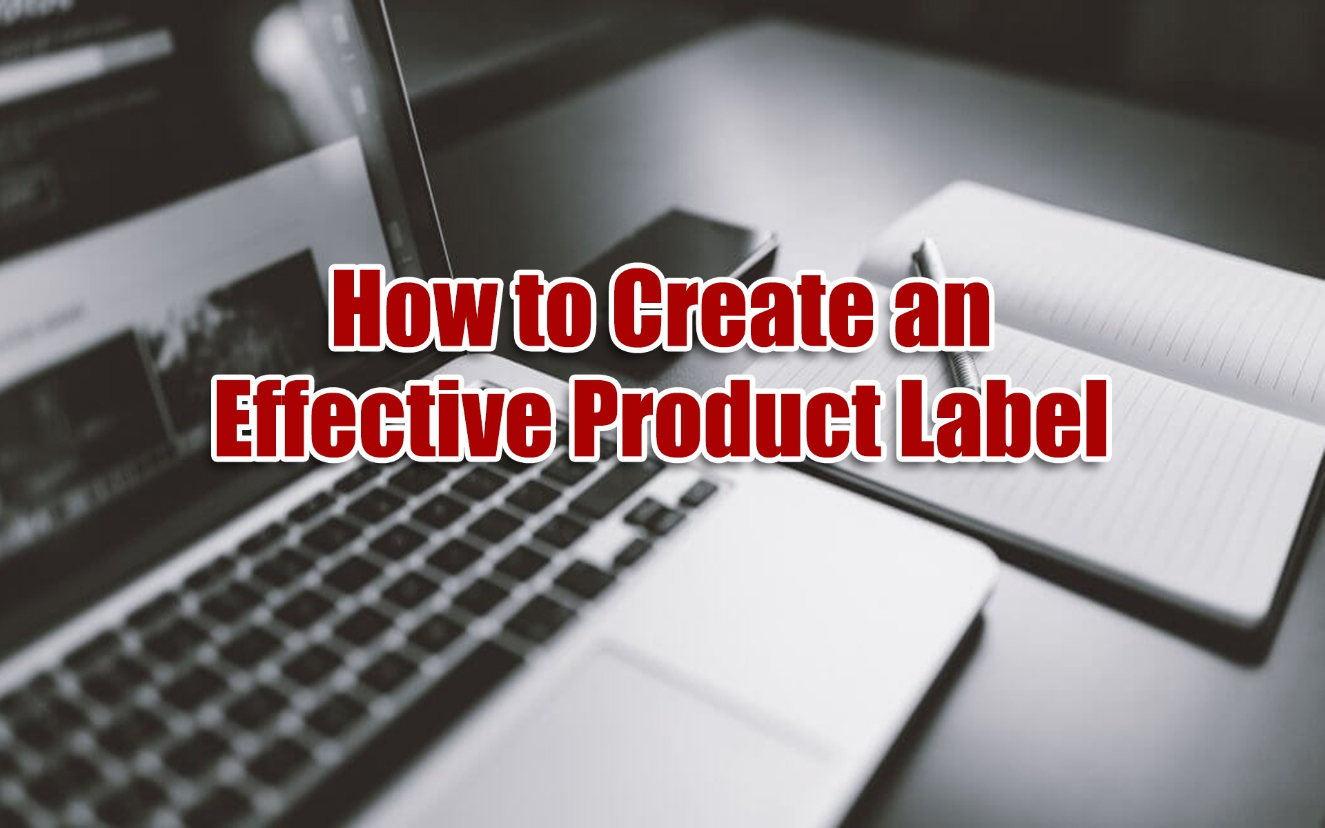 How to Create an Effective Product Label