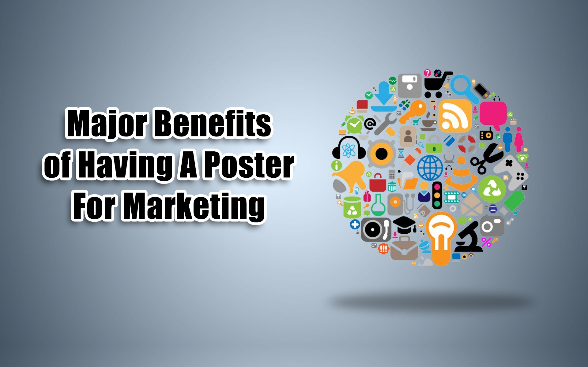 Major Benefits of Having A Poster For Marketing