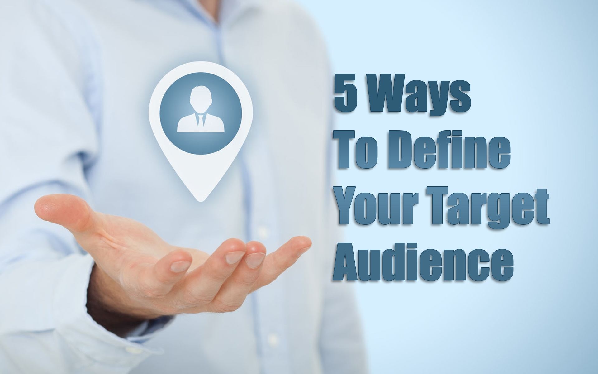 5 Ways To Define Your Target Audience
