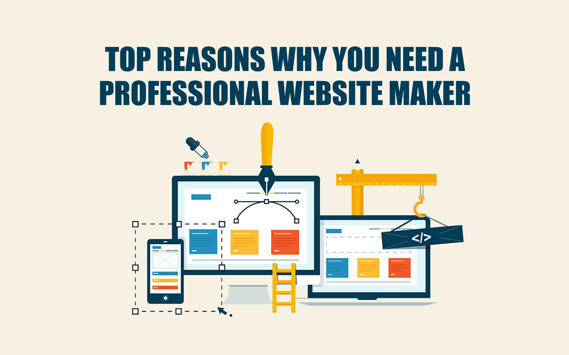 Top Reasons Why You Need a Professional Website Maker